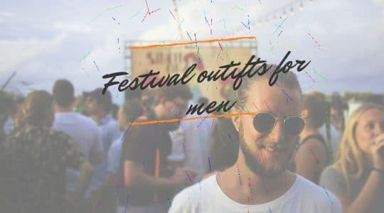 what to wear to a festival for guys