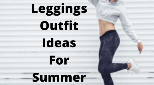 What To Wear With Leggings In The Summer