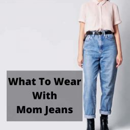 What To Wear With Mom Jeans 2