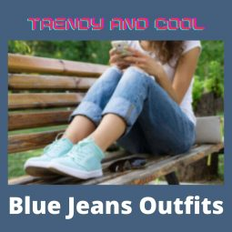 Blue Jeans Outfits