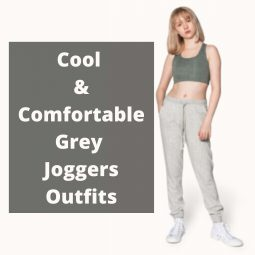 Cool & Comfortable Grey Joggers Outfits