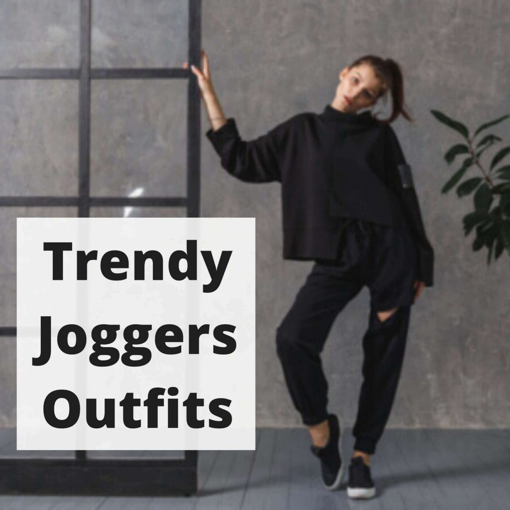Trendy Joggers Outfits