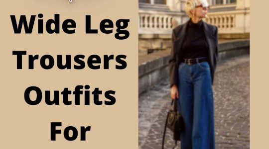 Wide Leg Trousers Outfits For Women
