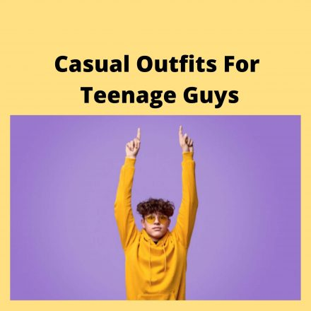 Casual Outfits For Teenage Guys